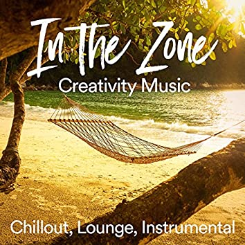 In the Zone Creativity Music (Chillout, Lounge, Instrumental Music)