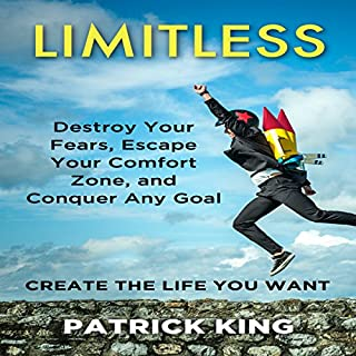 Limitless: Destroy Your Fears, Escape Your Comfort Zone, and Conquer Any Goal cover art