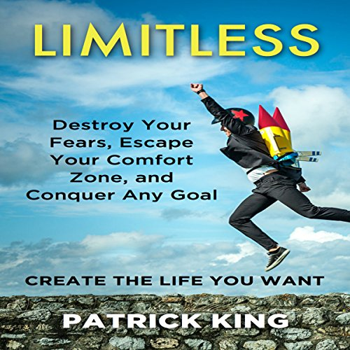 Limitless: Destroy Your Fears, Escape Your Comfort Zone, and Conquer Any Goal audiobook cover art