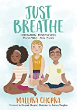 Just Breathe: Meditation, Mindfulness, Movement, and More (Just Be Series)
