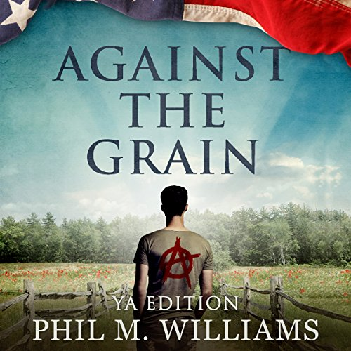 Against the Grain: YA Edition audiobook cover art