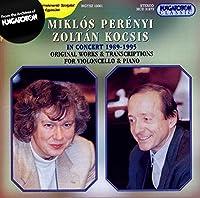 Miklos Perenyi And Zoltan Kocsis In Concert 1989-1995: Original Works & Transcriptions for Violincello & Piano (1996-10-07)