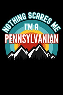 Nothing Scares Me I'm a Pennsylvanian Notebook: This is a Gift for a Pennsylvanian, Lined Journal, 120 Pages, 6 x 9, Matte...