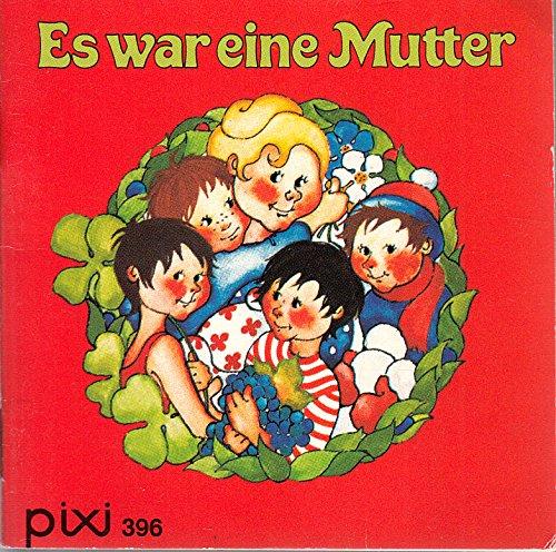 Pixi Buch Nr. 396, Serie 53, Es war eine Mutter