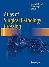 Atlas of Surgical Pathology Grossing (Atlas of Anatomic Pathology)