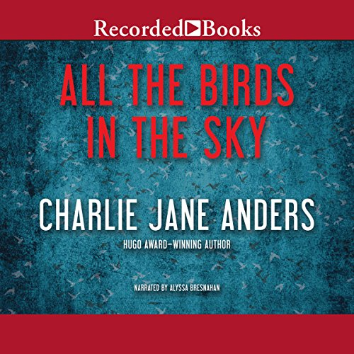 All the Birds in the Sky                   By:                                                                                                                                 Charlie Jane Anders                               Narrated by:                                                                                                                                 Alyssa Bresnahan                      Length: 12 hrs and 36 mins     1,809 ratings     Overall 4.0