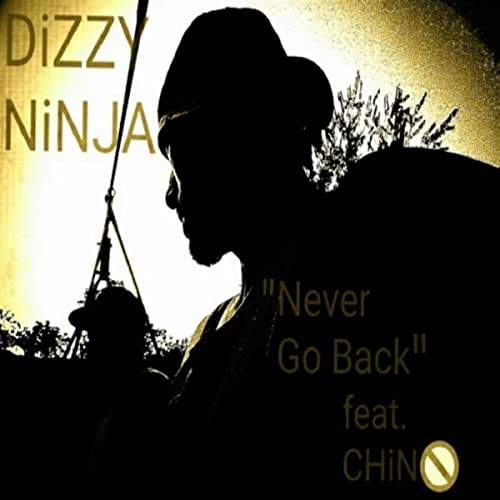 Never Go Back [Explicit] by DiZZY NiNJA on Amazon Music ...