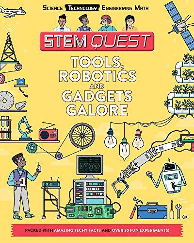 Tools, Robotics, and Gadgets Galore: Technology (STEM Quest Series)