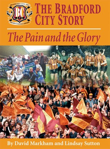 The Bradford City Story: The Pain & the Glory