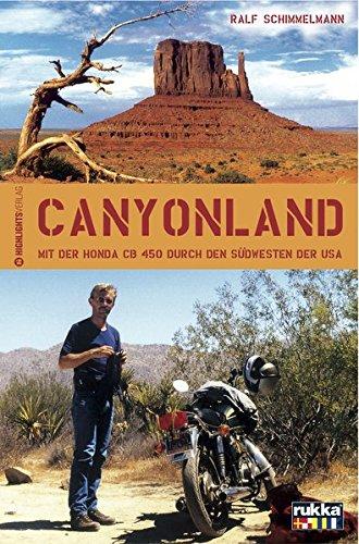Canyonland: Mit dem Motorrad durch die Nationalparks im Südwesten der USA