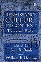 Renaissance Culture in Context: Theory and Practice