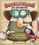 Superherois en embolics (CATALA) (10 cuentos para)