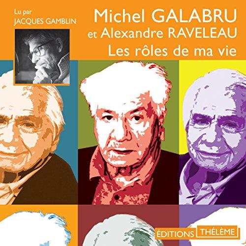 MICHEL GALABRU ET ALEXANDRE RAVELEAU - LES RÔLES DE MA VIE [MP3 128KBPS]