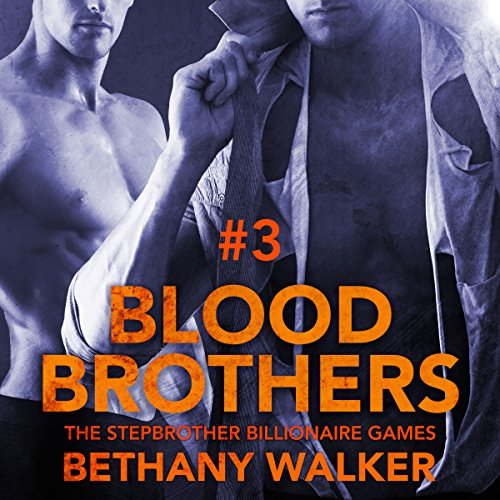 Blood Brothers 3: A Dark BBW Dom Billionaire Stepbrother Menage Serial cover art