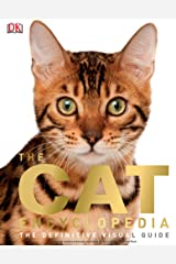 The Cat Encyclopedia: The Definitive Visual Guide Kindle Edition