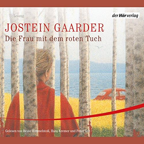 Die Frau mit dem roten Tuch                   Autor:                                                                                                                                 Jostein Gaarder                               Sprecher:                                                                                                                                 Beate Himmelstoß,                                                                                        Hans Kremer                      Spieldauer: 4 Std. und 36 Min.     35 Bewertungen     Gesamt 4,2