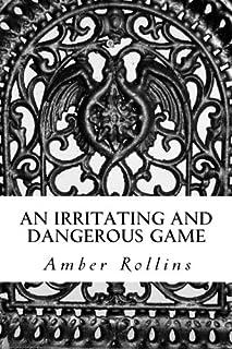 An Irritating and Dangerous Game