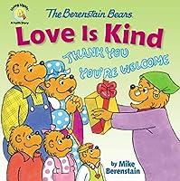 The Berenstain Bears Love Is Kind (Berenstain Bears/Living Lights)