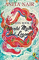 The Puffin Book of World Myths and Legends 0143335871 Book Cover