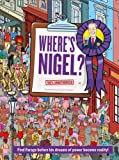 Where's Nigel?: Find Farage before his dreams of power become reality by George Santillan (Illustrator) (23-Apr-2015) Hardcover