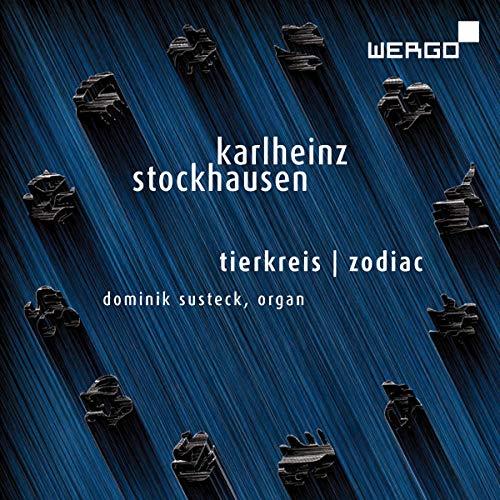 シュトックハウゼン:星座のための12のメロディー(オルガンによる) (Karlheinz Stockhausen: Tierkreis | Zodiac Dominik Susteck, organ)