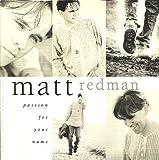 Songtexte von Matt Redman - Passion for Your Name