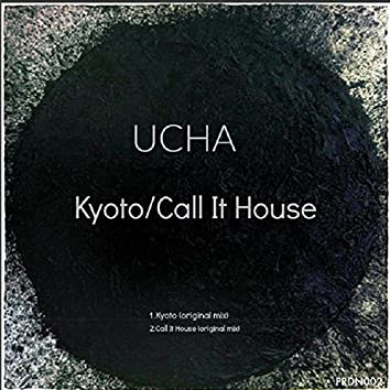 Kyoto / Call It House