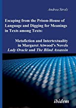Escaping from the Prison-House of Language and Digging for Meanings in Texts among Texts: Metafiction and Intertextuality ...