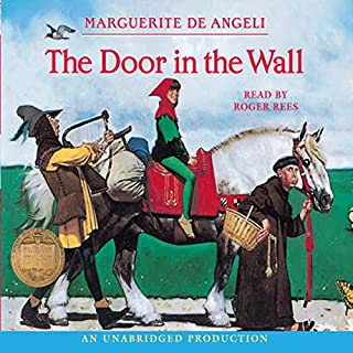 The Door in the Wall                   By:                                                                                                                                 Marguerite De Angeli                               Narrated by:                                                                                                                                 Roger Rees                      Length: 2 hrs and 35 mins     532 ratings     Overall 4.3
