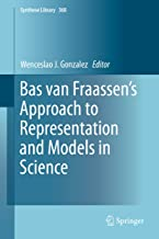 Bas van Fraassen's Approach to Representation and Models in Science (Synthese Library Book 368)