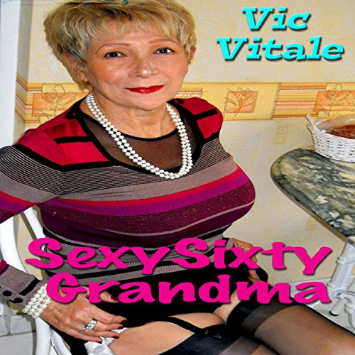 Sexy Sixty Grandma audiobook cover art