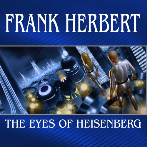 The Eyes of Heisenberg                   Auteur(s):                                                                                                                                 Frank Herbert                               Narrateur(s):                                                                                                                                 Scott Brick                      Durée: 6 h et 26 min     1 évaluation     Au global 4,0