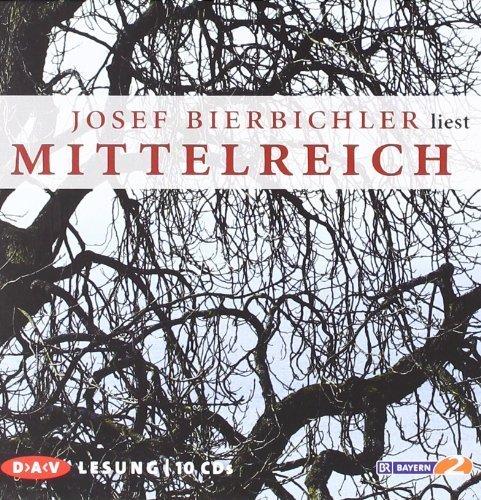 Mittelreich: Ungekürzte Autorenlesung von Bierbichler. Josef (2011) Audio CD