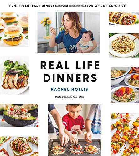 Real Life Dinners: Fun, Fresh,...