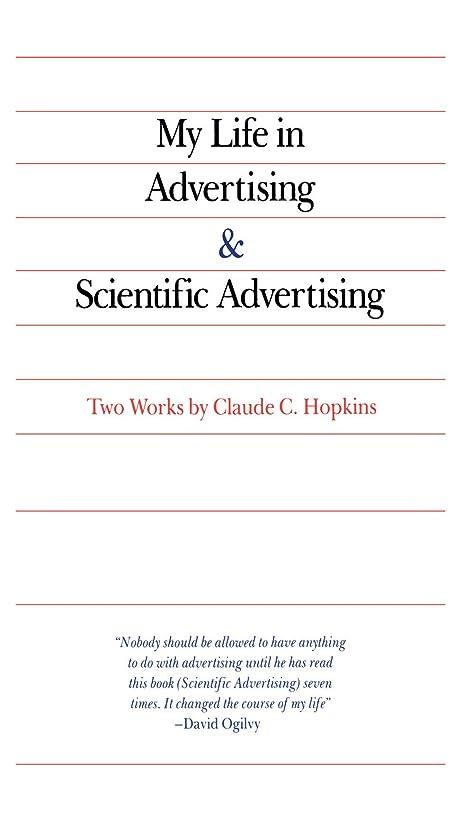 フォーラム移民告発者My Life in Advertising and Scientific Advertising (Advertising Age Classics Library) (English Edition)