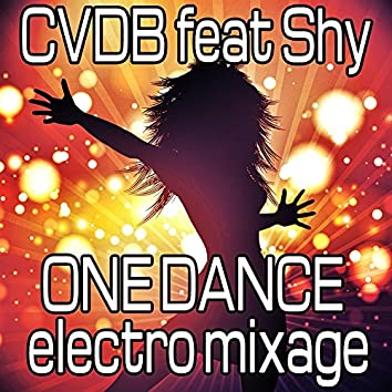 One Dance (feat. Shy) [Electro Mixage]