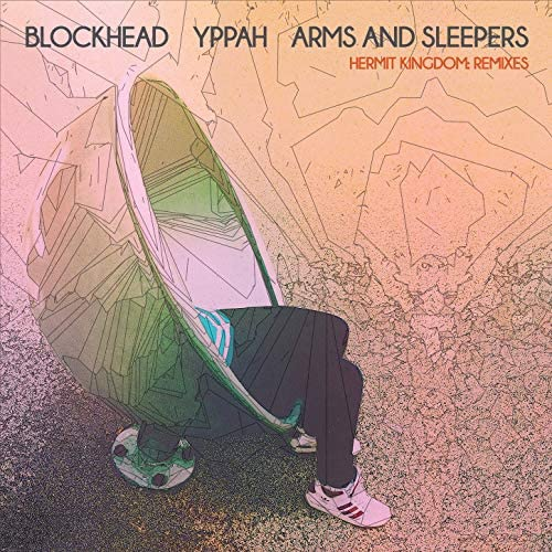 Blockhead, Yppah & Arms And Sleepers