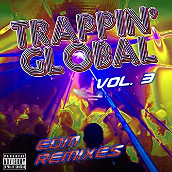 Trappin' Global, Vol. 3 (EDM Remixes)