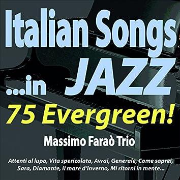 Italian Songs...in JAZZ: 75 Evergreen! (Attenti al lupo, Vita spericolata, Avrai, Generale, Come saprei, Sara, Diamante, Il mare d'inverno, Mi ritorni in mente...)
