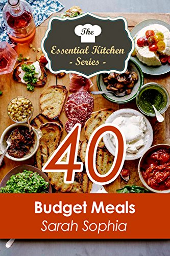 Download 40 Budget Meals (The Essential Kitchen Series Book 92) (English Edition) B01LX7SJ79