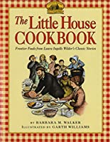 The Little House Cookbook: Frontier Foods from Laura Ingalls Wilder's Classic Stories (Little House Nonfiction)