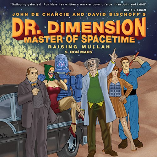 Raising Mullah: Dr. Dimension Master of Spacetime                   By:                                                                                                                                 S. Ron Mars                               Narrated by:                                                                                                                                 Fred Wolinsky                      Length: 3 hrs and 18 mins     2 ratings     Overall 3.5
