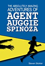 The Absolutely Amazing Adventures of Agent Auggie Spinoza