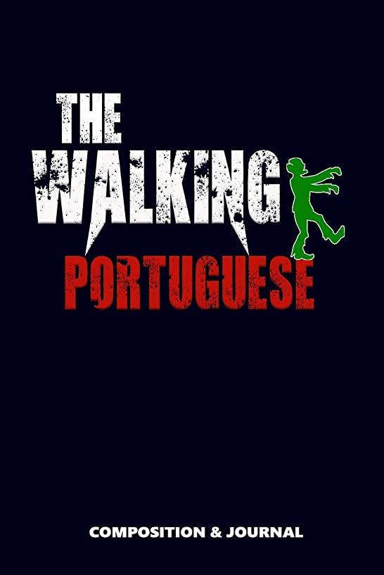 The Walking Portuguese: Composition Notebook, Funny Scary Zombie Birthday Journal for Portugal Lovers to write on