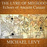 The Lyre of Megiddo: Echoes of Ancient Canaan