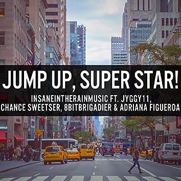 Jump Up, Super Star! (feat. Jyggy11, Chance Sweetser, 8bitbrigadier & Adriana Figueroa)