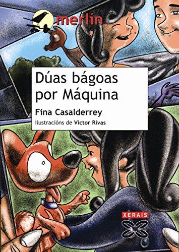 Dúas bágoas por Máquina (INFANTIL E XUVENIL - MERLÍN E-book) (Galician Edition)