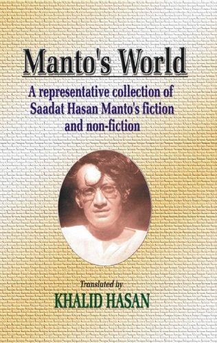 Manto's World : A representative collection of Saadat Hasan Manto's fiction and non-fiction