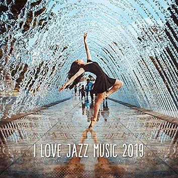 I Love Jazz Music 2019