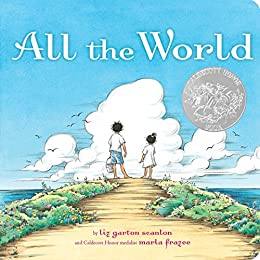 All the World (Classic Board Books) by [Liz Garton Scanlon, Marla Frazee]